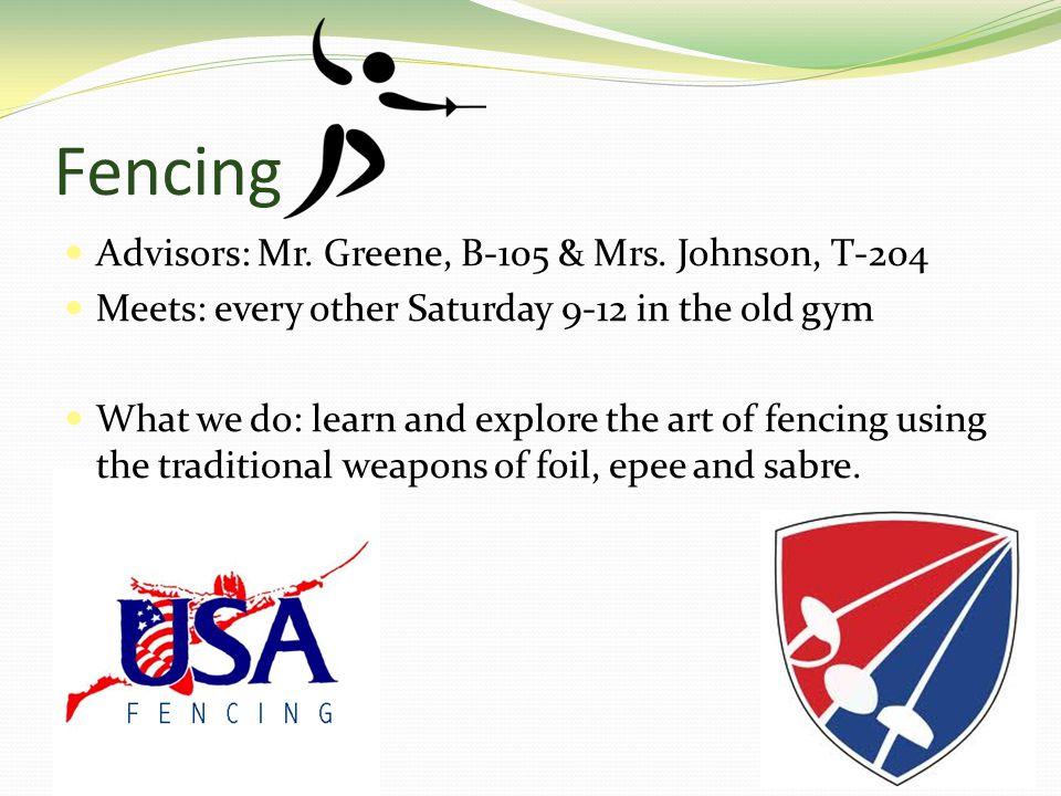 Fencing Advisors: Mr. Greene, B-105 & Mrs.