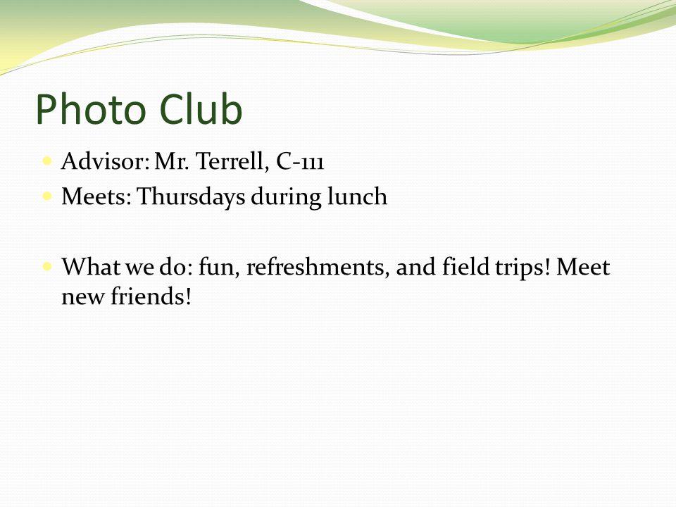 Photo Club Advisor: Mr.