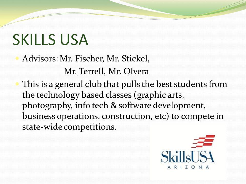 SKILLS USA Advisors: Mr. Fischer, Mr. Stickel, Mr.