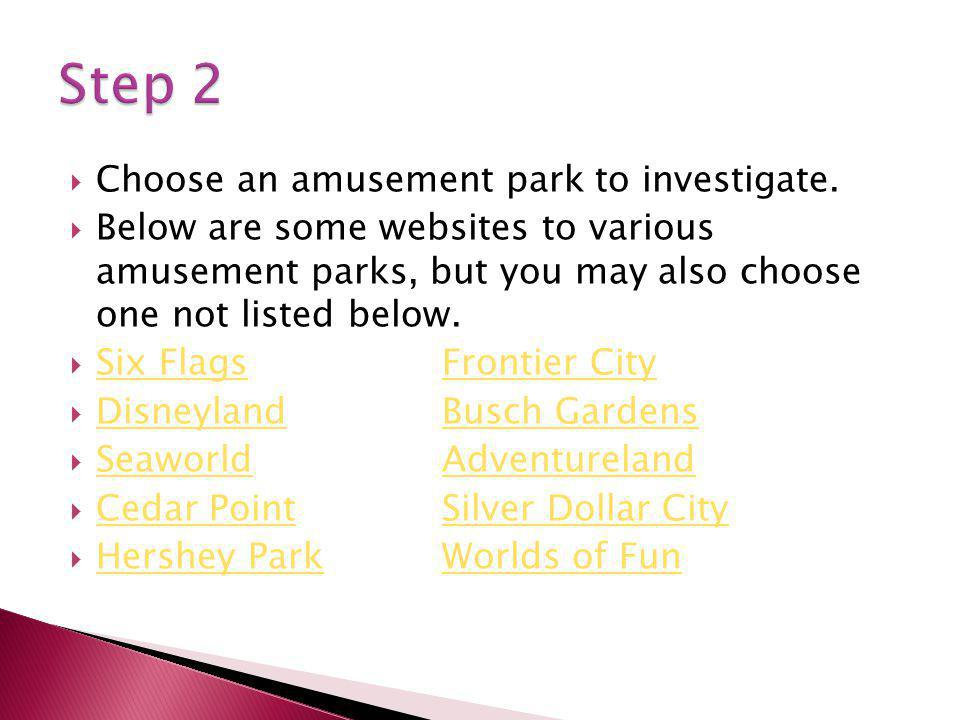 Choose an amusement park to investigate.