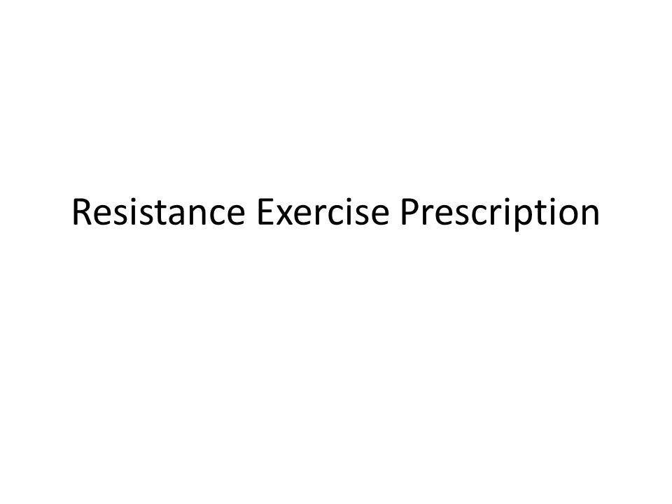 Resistance Exercise Prescription