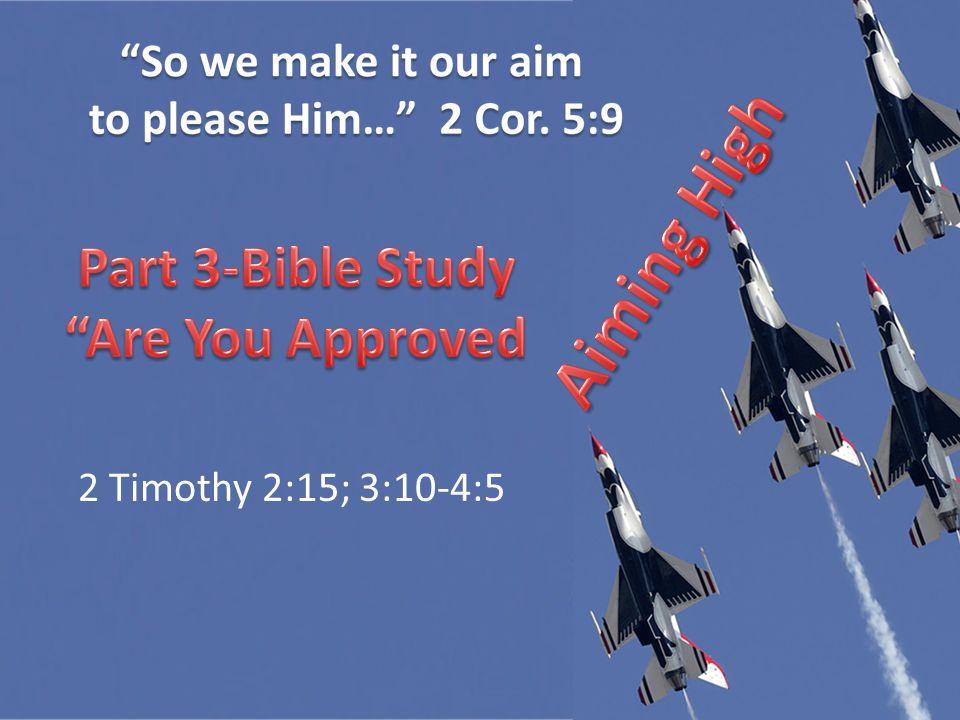 2 Timothy 2:15; 3:10-4:5