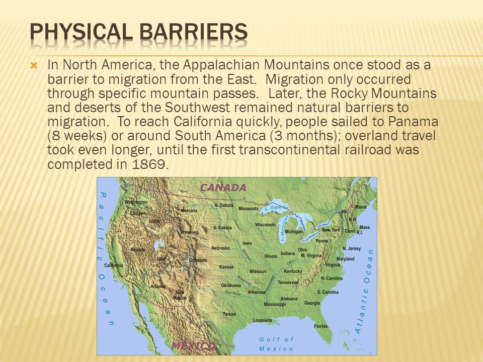 In North America, the Appalachian Mountains once stood as a barrier to migration from the East.