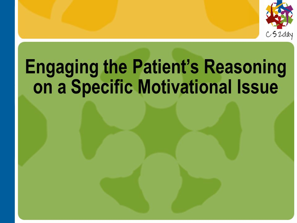 Engaging the Patients Reasoning on a Specific Motivational Issue