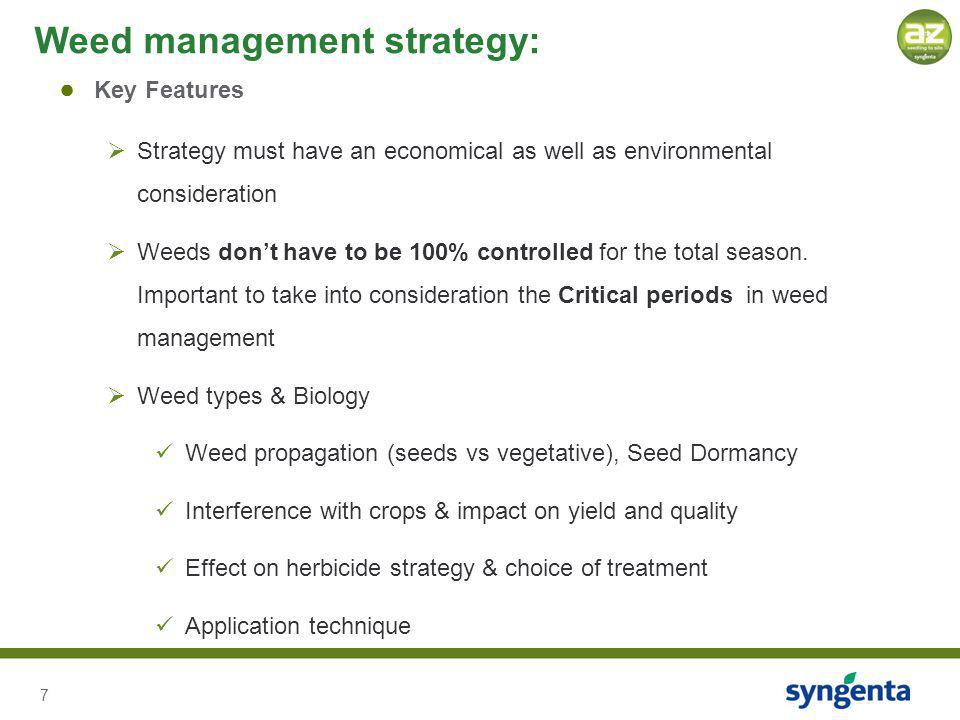 7 Key Features Strategy must have an economical as well as environmental consideration Weeds dont have to be 100% controlled for the total season. Imp