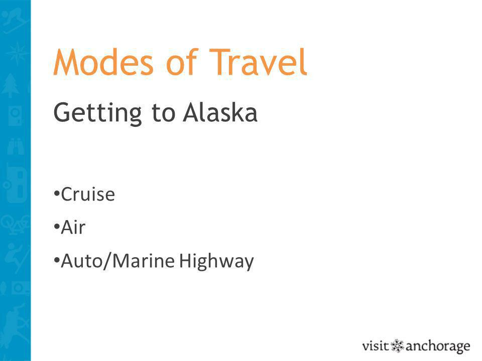 Modes of Travel Getting to Alaska Cruise Air Auto/Marine Highway