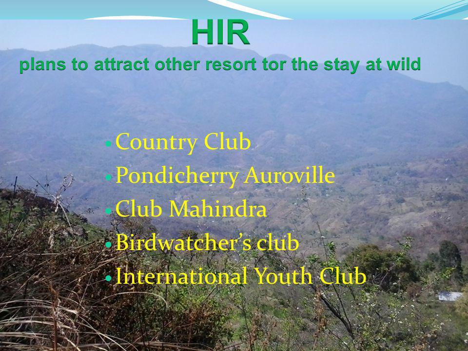 Country Club Pondicherry Auroville Club Mahindra Birdwatchers club International Youth Club