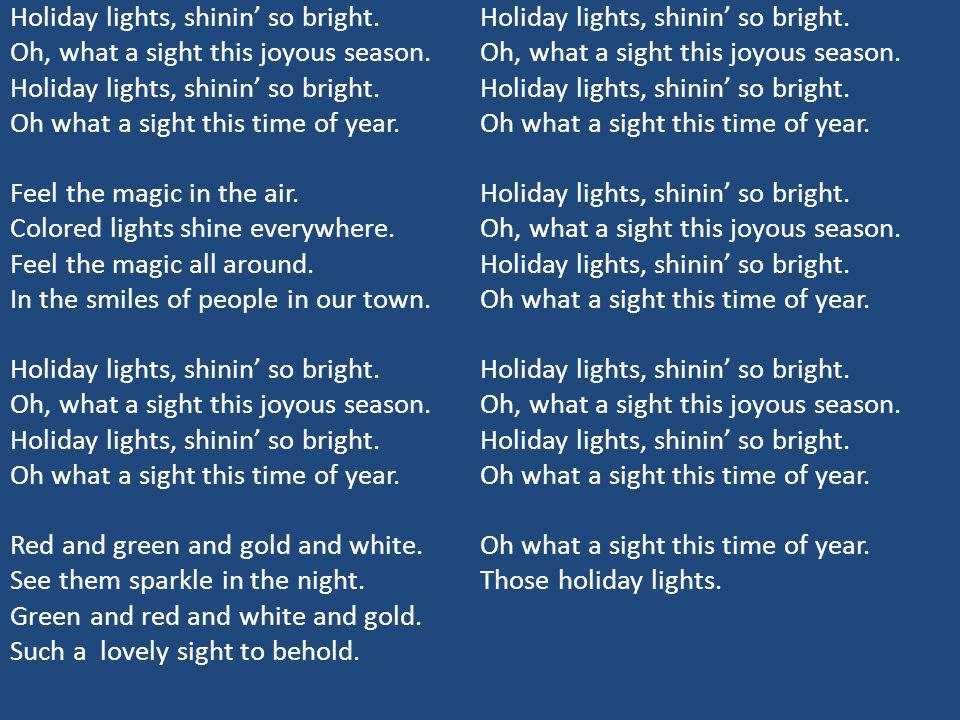 Holiday lights, shinin so bright. Oh, what a sight this joyous season.