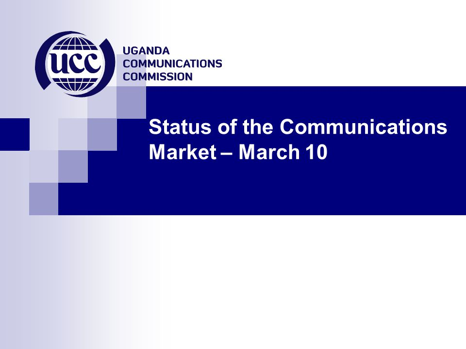 Status of the Communications Market – March 10