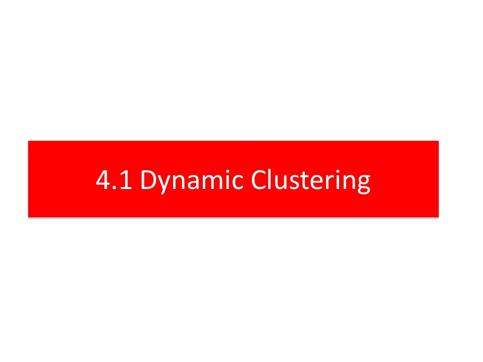 4.1 Dynamic Clustering