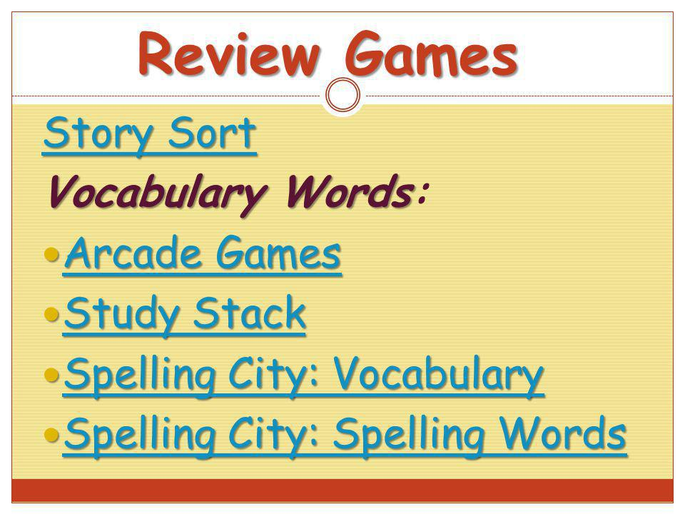 Review Games Story Sort Story Sort VocabularyWords Vocabulary Words: Arcade Games Arcade Games Arcade Games Arcade Games Study Stack Study Stack Study
