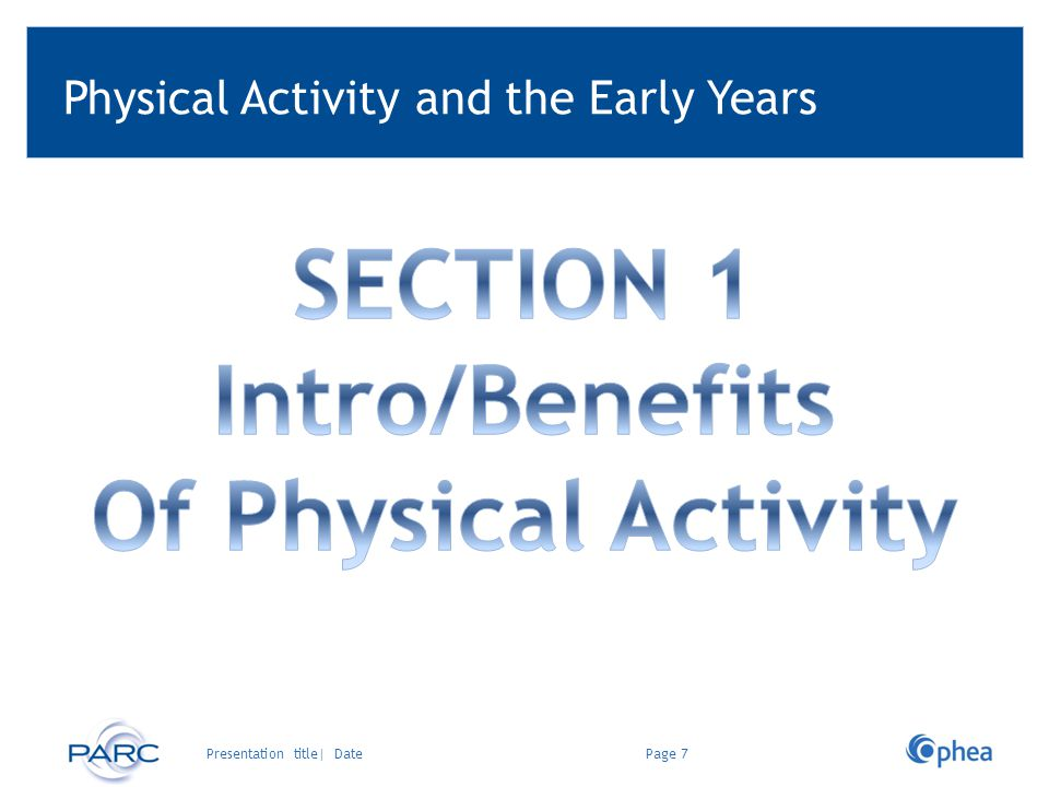 Physical Activity and the Early Years Page 7Presentation title| Date