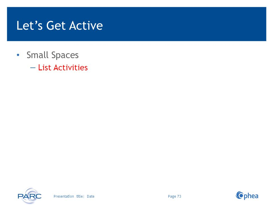 Lets Get Active Small Spaces List Activities Page 73Presentation title| Date
