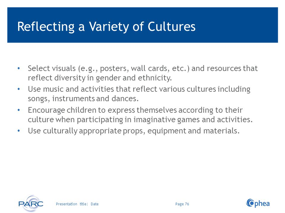Reflecting a Variety of Cultures Select visuals (e.g., posters, wall cards, etc.) and resources that reflect diversity in gender and ethnicity. Use mu