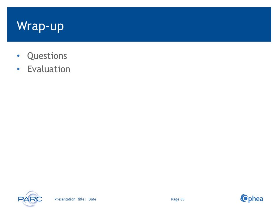 Wrap-up Questions Evaluation Page 85Presentation title| Date