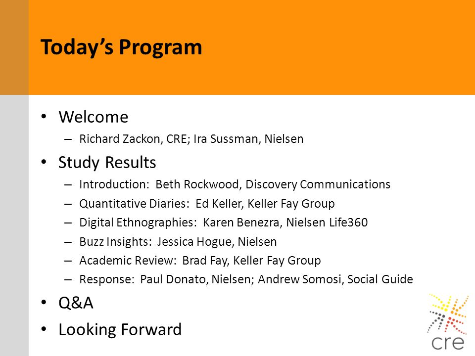 Todays Program Welcome – Richard Zackon, CRE; Ira Sussman, Nielsen Study Results – Introduction: Beth Rockwood, Discovery Communications – Quantitativ