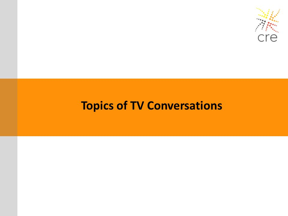 Topics of TV Conversations