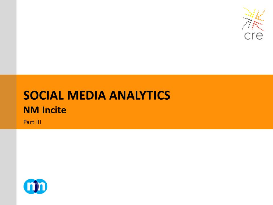 SOCIAL MEDIA ANALYTICS NM Incite Part III