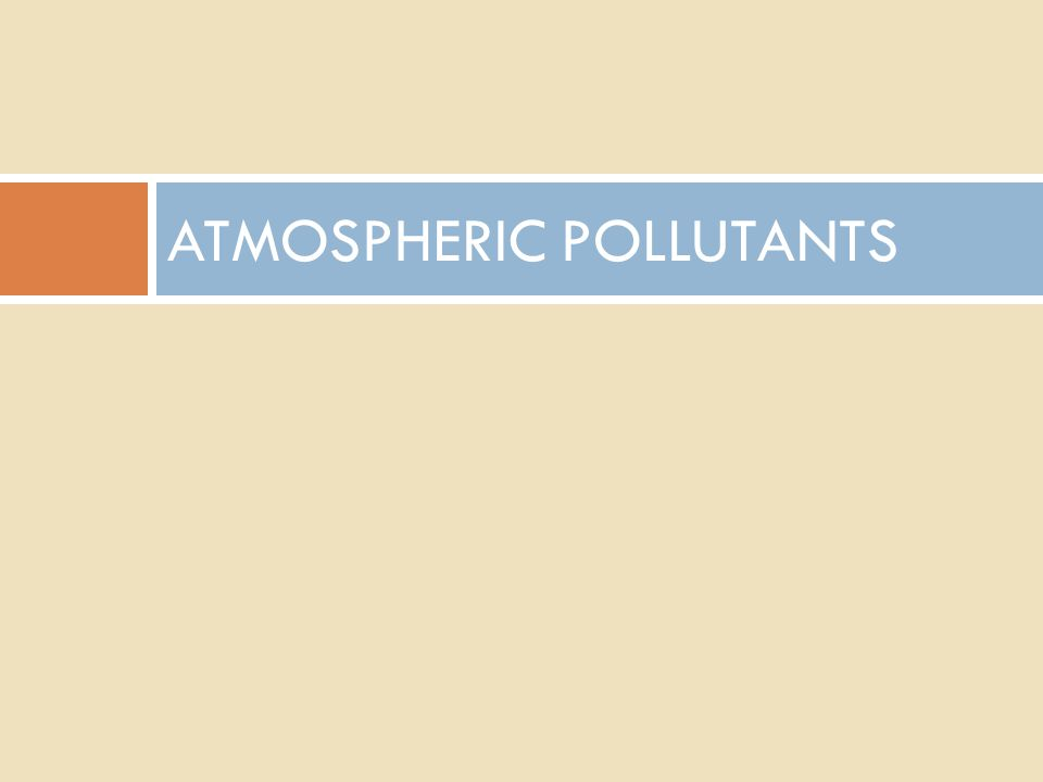 ATMOSPHERIC POLLUTANTS