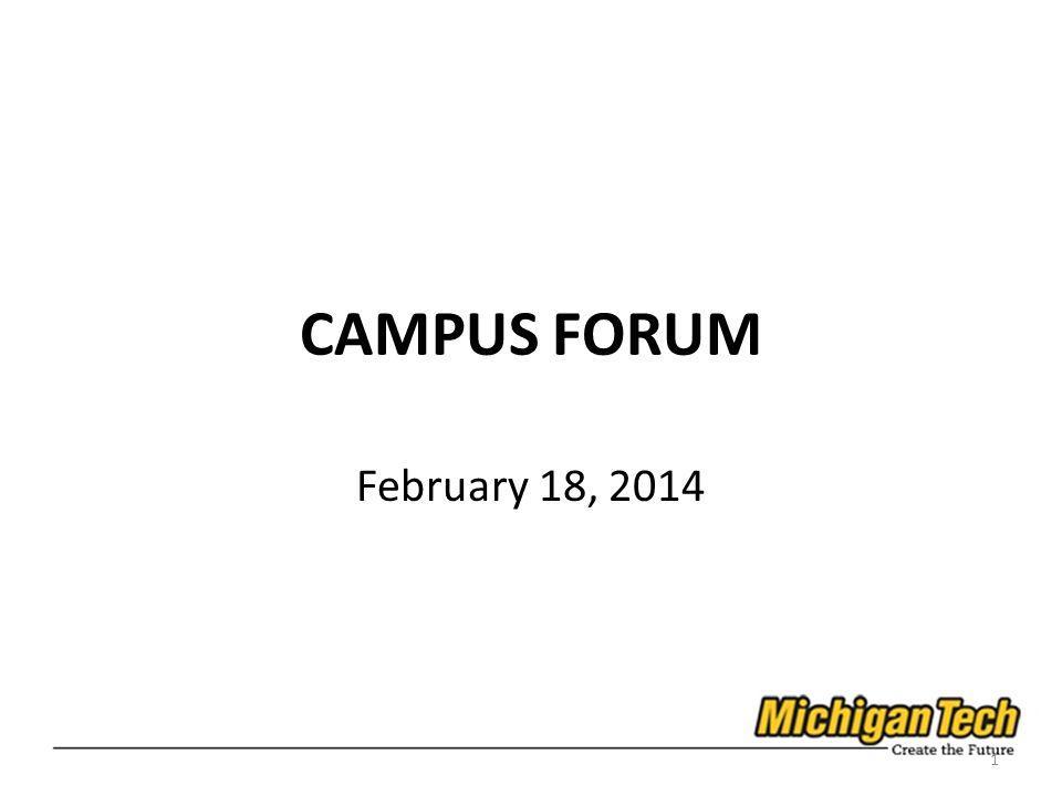 CAMPUS FORUM February 18, 2014 1