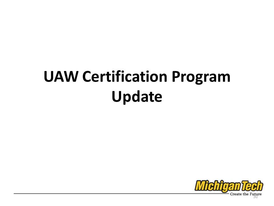 UAW Certification Program Update 30