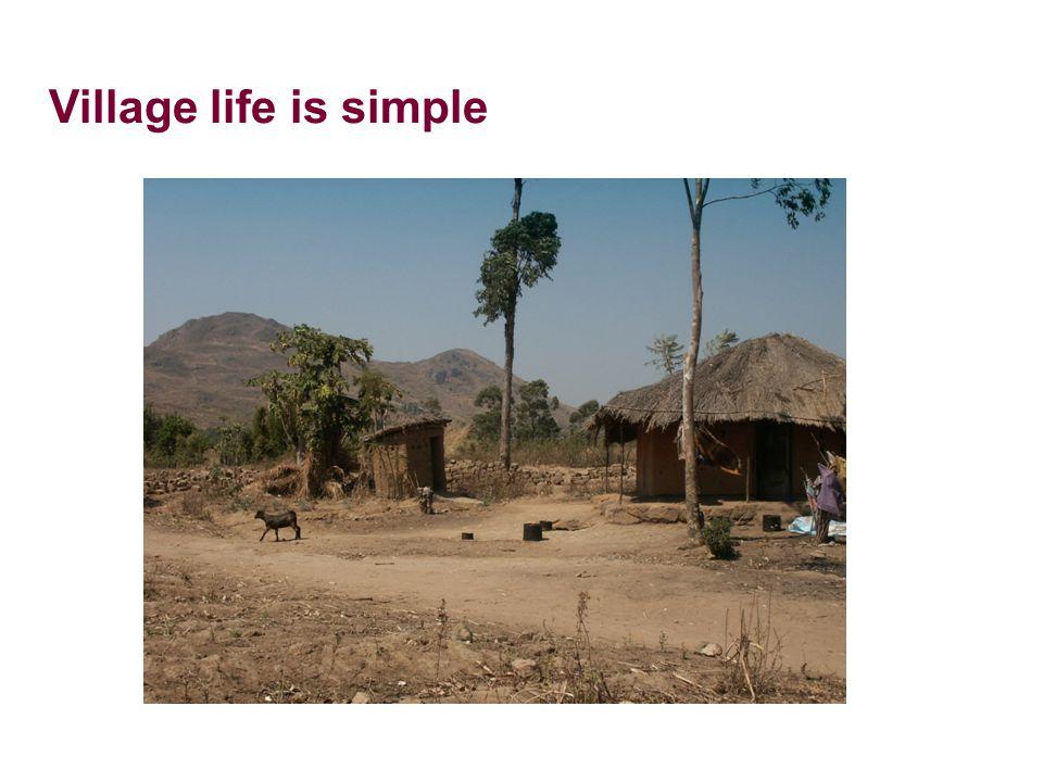 Village life is simple