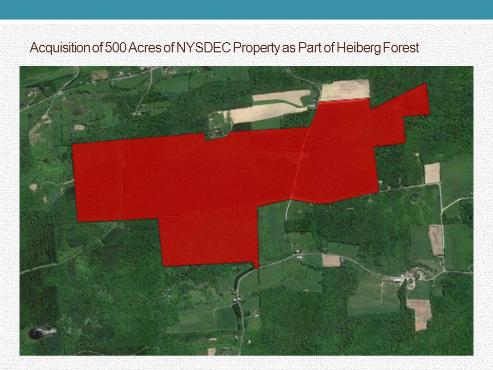 Acquisition of 500 Acres of NYSDEC Property as Part of Heiberg Forest