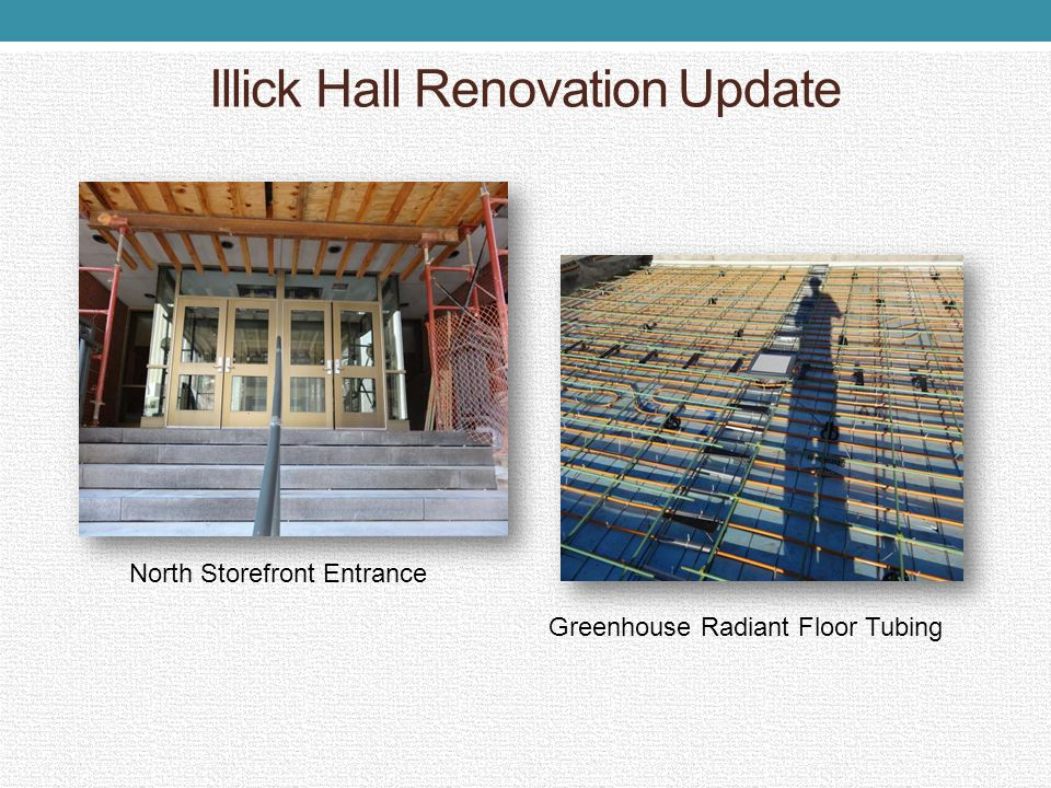 Illick Hall Renovation Update North Storefront Entrance Greenhouse Radiant Floor Tubing
