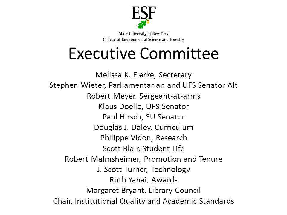 Executive Committee Melissa K. Fierke, Secretary Stephen Wieter, Parliamentarian and UFS Senator Alt Robert Meyer, Sergeant-at-arms Klaus Doelle, UFS