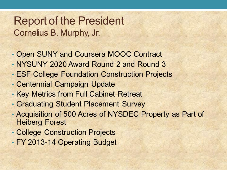 Report of the President Cornelius B. Murphy, Jr. Open SUNY and Coursera MOOC Contract NYSUNY 2020 Award Round 2 and Round 3 ESF College Foundation Con