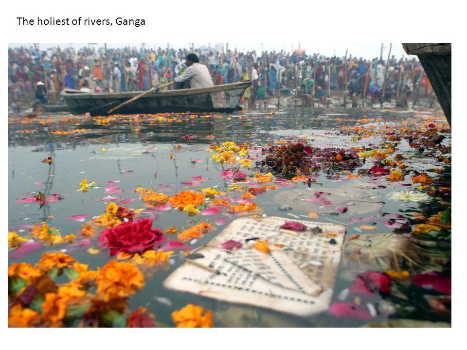The holiest of rivers, Ganga