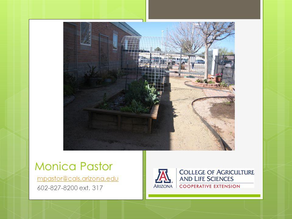 Monica Pastor mpastor@cals.arizona.edu 602-827-8200 ext. 317