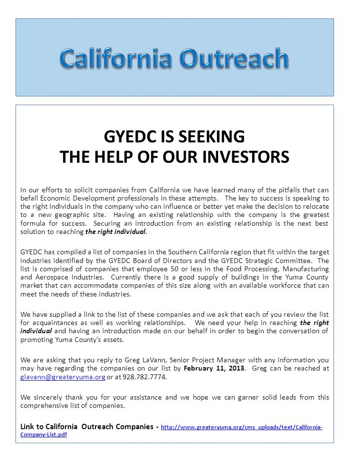 GYEDC IS SEEKING THE HELP OF OUR INVESTORS In our efforts to solicit companies from California we have learned many of the pitfalls that can befall Economic Development professionals in these attempts.