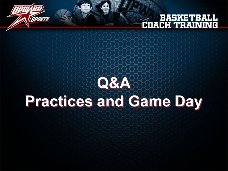 Q&A Practices and Game Day Q&A Practices and Game Day