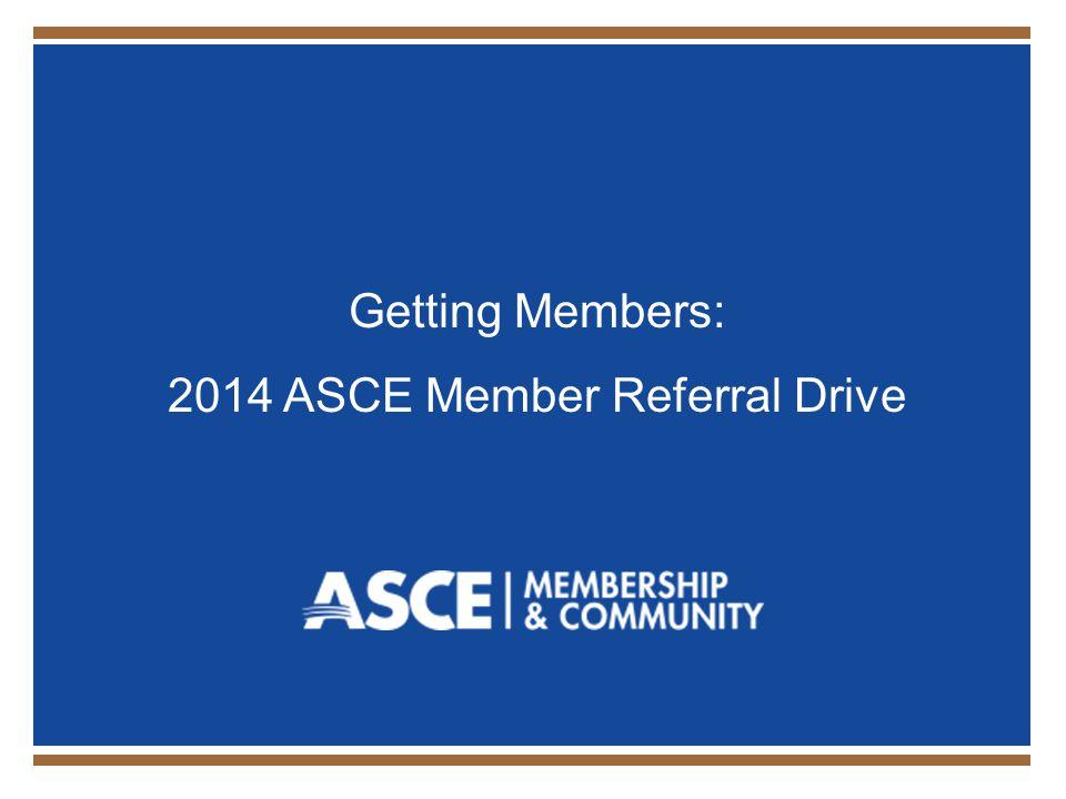 Getting Members: 2014 ASCE Member Referral Drive