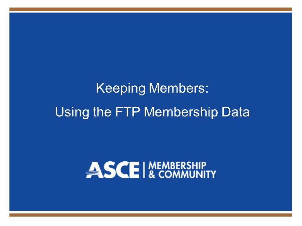 Keeping Members: Using the FTP Membership Data