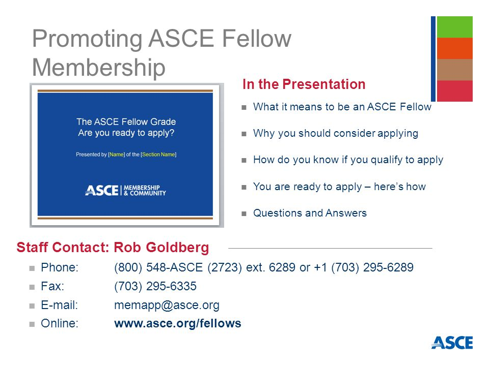 Promoting ASCE Fellow Membership Staff Contact: Rob Goldberg Phone: (800) 548-ASCE (2723) ext.