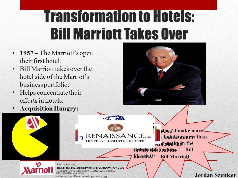Transformation to Hotels: Bill Marriott Takes Over Jordan Szenicer 1957 – The Marriotts open their first hotel. Bill Marriott takes over the hotel sid