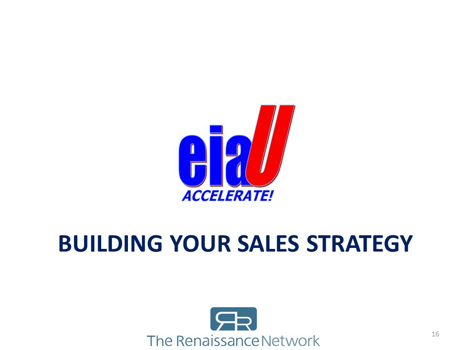 BUILDING YOUR SALES STRATEGY 16