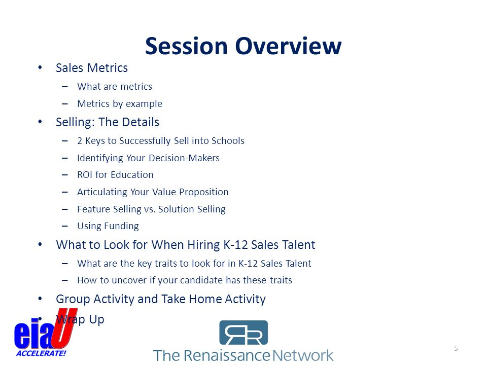 Learning Objectives By the end of this session, participants will learn: – What types of sales strategies, sales models, and sales team structures exist in the K-12 and what to consider when building your sales plan.