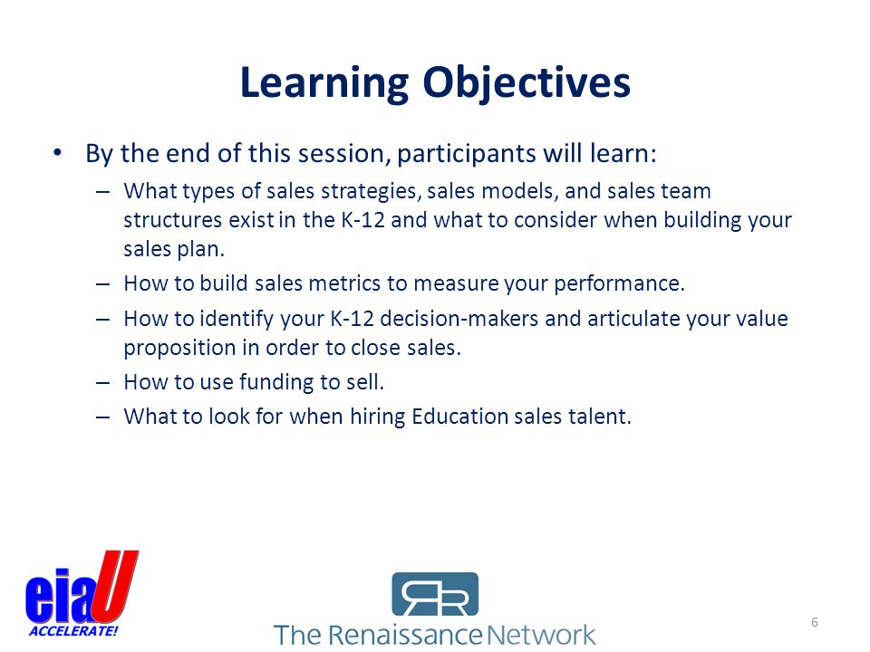 Learning Objectives By the end of this session, participants will learn: – What types of sales strategies, sales models, and sales team structures exi