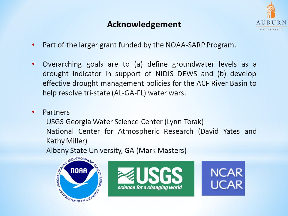 Acknowledgement Part of the larger grant funded by the NOAA-SARP Program. Overarching goals are to (a) define groundwater levels as a drought indicato