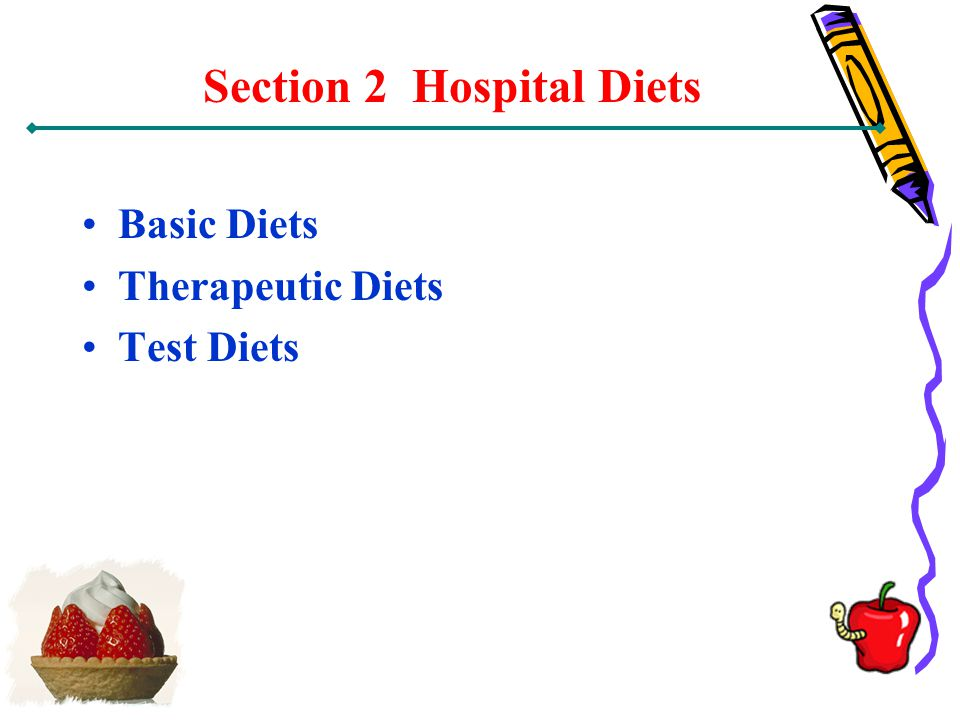 Section 2 Hospital Diets Basic Diets Therapeutic Diets Test Diets