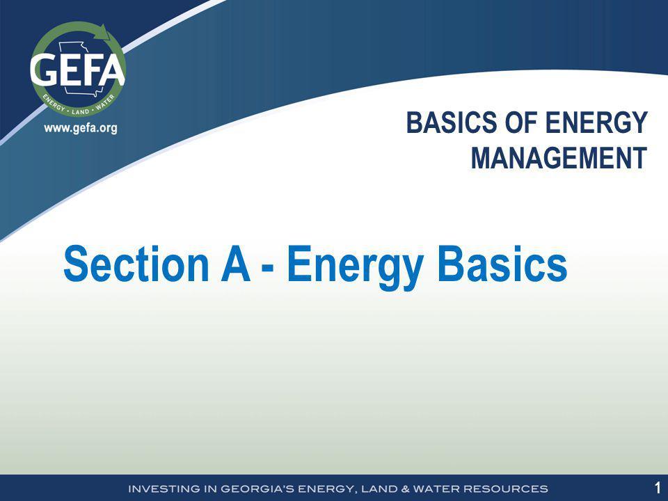 1 1 BASICS OF ENERGY MANAGEMENT Section A - Energy Basics