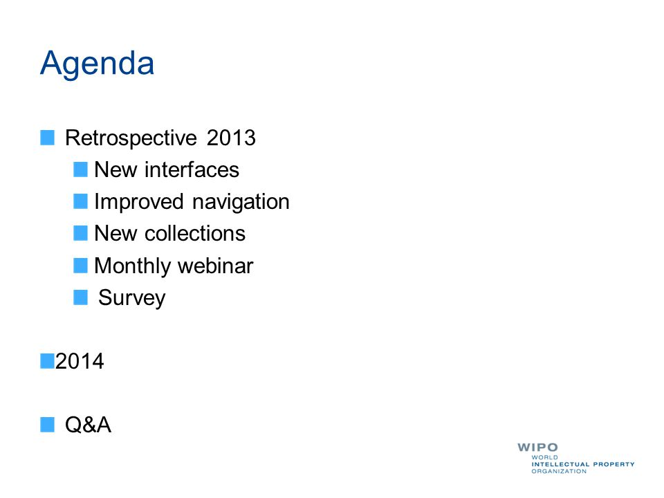 Agenda Retrospective 2013 New interfaces Improved navigation New collections Monthly webinar Survey 2014 Q&A