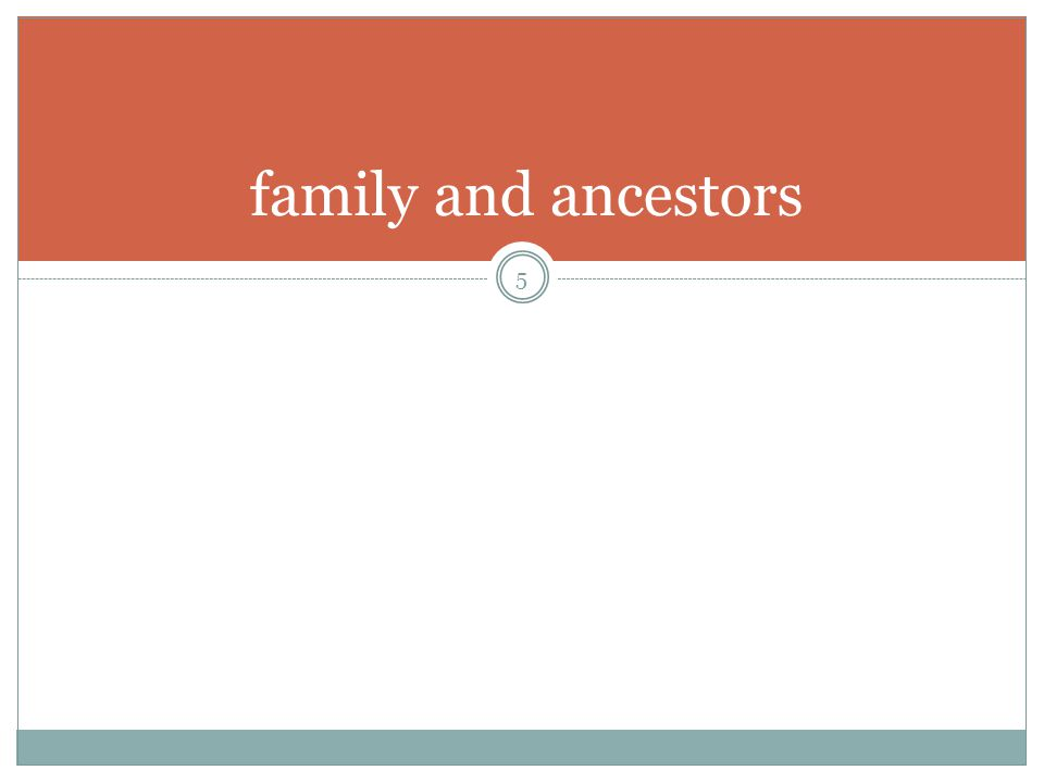family and ancestors 5