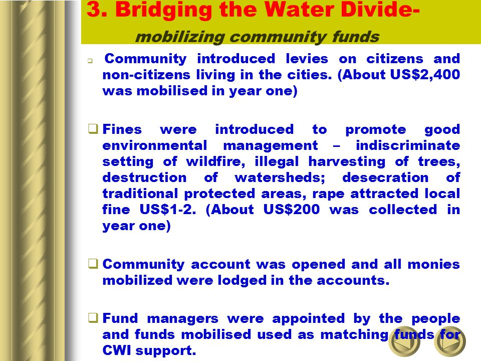 3. Bridging the Water Divide- mobilizing community funds Community introduced levies on citizens and non-citizens living in the cities. (About US$2,40