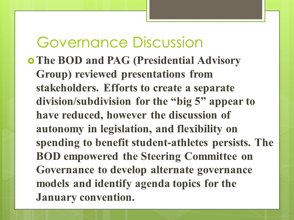 Governance Discussion The BOD and PAG (Presidential Advisory Group) reviewed presentations from stakeholders.
