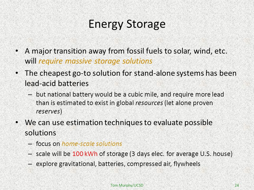 Energy Storage A major transition away from fossil fuels to solar, wind, etc.