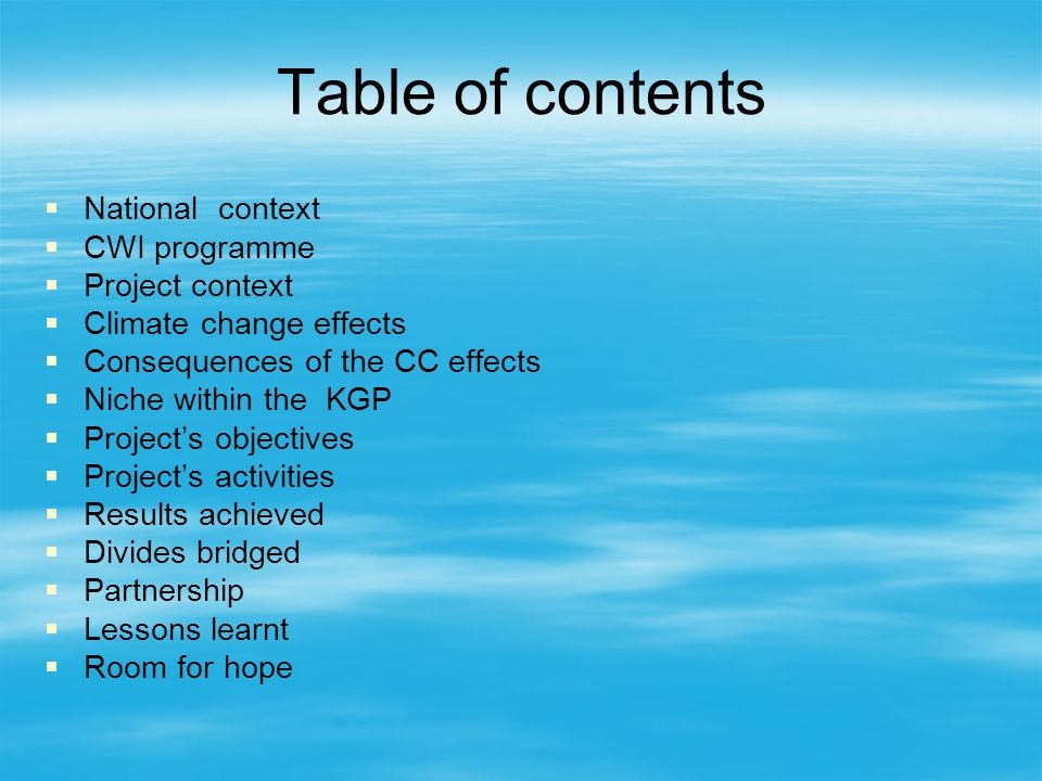 Table of contents National context CWI programme Project context Climate change effects Consequences of the CC effects Niche within the KGP Projects o